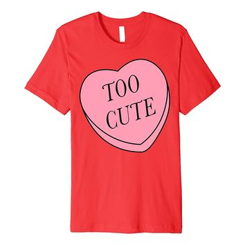 Valentine's Day Too Cute Heart Premium Graphic T-Shirt