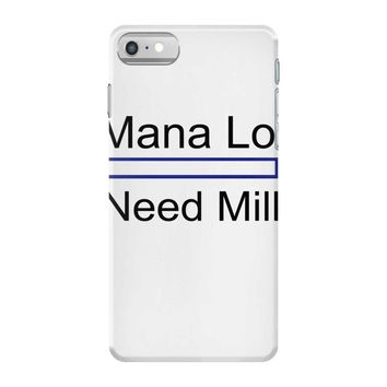 gaming mana low need milk iPhone 7 Case