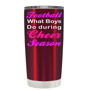 Football what boys do During Cheer Season on Translucent Red 20 oz Tumbler Cup