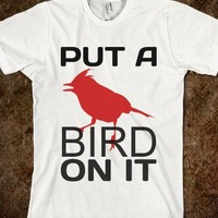 PUT A BIRD ON IT !