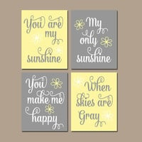 Girl YELLOW GRAY Nursery You Are My Sunshine Wall Art CANVAS or Prints Girl Nursery Arrk Sunshine Quote Nursery Rhyme Set of 4