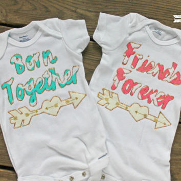 born together friends forever outfits, twin shirts, born together friends forever onsies, twin girls, twin boys, twins babys shower gift