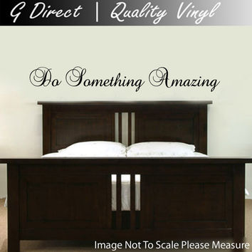 Do Something Amazing Bedroom vinyl Decal Wall Sticker home decor Mural Graphic