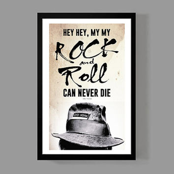 Neil Young Custom Poster - Rock and Roll can never die - Iconic Lyrics