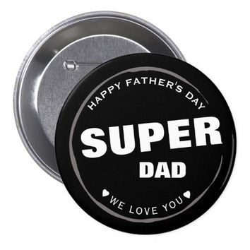 Super Dad Happy Father's Day We Love You Heart Button