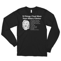 10 Things I Trust More Than Hillary Long sleeve t-shirt (unisex)
