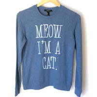 Meow I'm A Cat Tacky Ugly Sweatshirt for Kitty Lovers