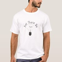 Let There Be Light Bulb T-Shirt