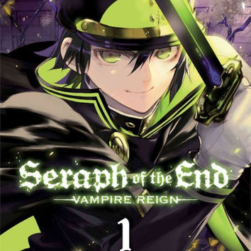 Seraph of the End Vampire Reign 1 (Seraph of the End): Seraph of the End 1: Vampire Reign (Seraph of the End)