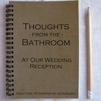 Thoughts from the bathroom- at our wedding reception-   5 x 7 journal