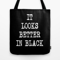 It Looks Better In Black Tote Bag