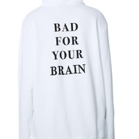 Bad For Your Brain Hoodie