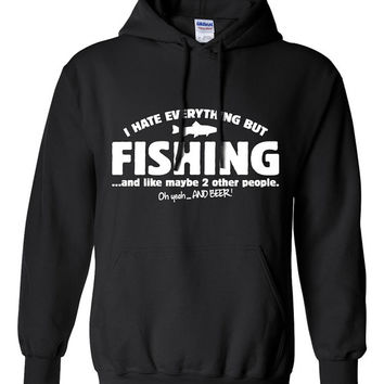 I Hate Everything But FISHING Sweater All I Care About Is Gift for Fisherman Great Gift Idea Christmas Fathers Day Funny Modern BD-252