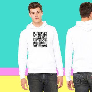 No Sherlock, Doctor Who, Or Food Then I Dont Care sweatshirt hoodie