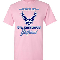 Proud U.S. Air Force Girlfriend T-Shirt