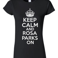 Keep Calm And Rosa Parks On Historical Quote 1955 Rosa Parks Great Pride T Shirt for All