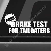 Free Brake Test For Tailgaters Funny Bumper Sticker Vinyl Decal Joke Prank -  Car Pickup Truck SUV Van Dope ill Lowered JDM