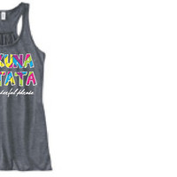 HAKUNA MATATA- what a wonderful phrase- tank top