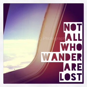 Not all who Wander are Lost - Wanderlust Poster Print