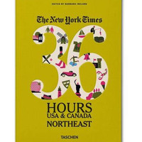 The New York Times 36 Hours: USA & Canada