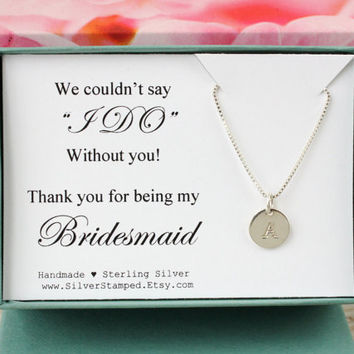 Bridesmaid gift necklace sterling silver initial jewelry  couldn't say I do without you thank you for being my Bridesmaid gift box
