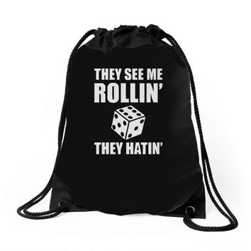 they see me rollin they hatin Drawstring Bags