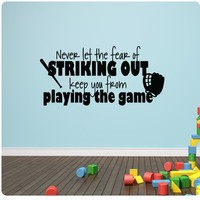 "48"" Never Let the Fear of Striking out Keep you From Playing the Game Baseball Sports Wall Decal With Color Options Sticker Art Mural Home Décor Quote"