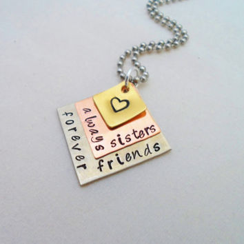 HAND STAMPED JEWELRY - Always Sisters, Forever Friends