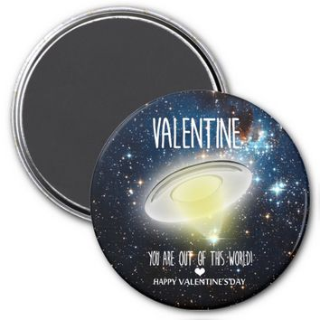 Valentine, you are out of this world! magnet