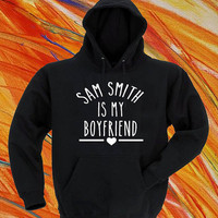 sam smith Is My Boyfriend black hoodie for men and women