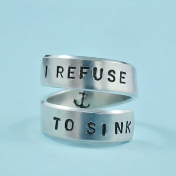 I REFUSE TO SINK - Hand Stamped Spiral Ring, Anchor Ring, Personalized Gift Ring, Inspiration Ring