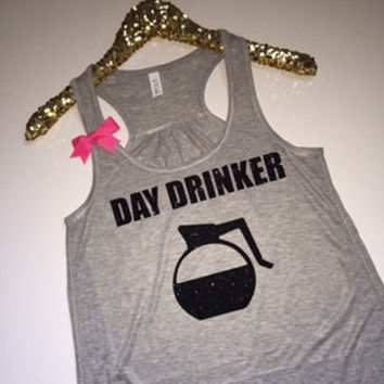 Day Drinker - Ruffles with Love - Racerback Tank - Womens Fitness - Workout Clothing - Workout Shirts with Sayings