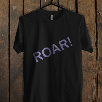 Roar T Shirt Mens T Shirt and Womens T Shirt *