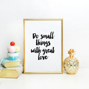 Inspirational Quote,Motivational Print,Do Small Things With Great Love,Office Decor,Life Quote,Positive Quote,Typographic Print,Wall ArtWork