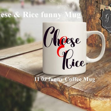 "Coffee Mug "" Cheese & Rice"" Coffee Mug Coffee cup Gift for her Ceramic Mug Coffee Lovers Gift Secretary Gift Gift for Mom"