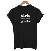 Girls Need To Support Girls T-Shirt