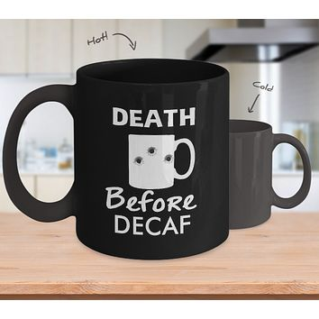 Death Before Decaf Coffee Funny Humor Mug