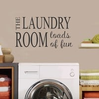 Laundry Loads of Fun | Vinyl Decal | Wall Lettering