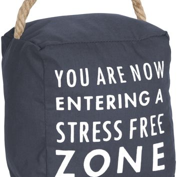 You are now entering a stress free zone Door Stopper
