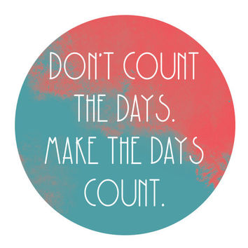 Make The Days Count Typography Digital Illustration Print Poster