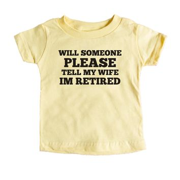 I'm Retired Don't Ask Me To Do A Damn Thing Baby Tee