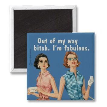 bitch fabulous refrigerator magnet from Zazzle.com