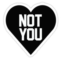 Not You Black Heart Typography