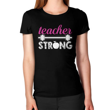 Teacher strong Women's T-Shirt