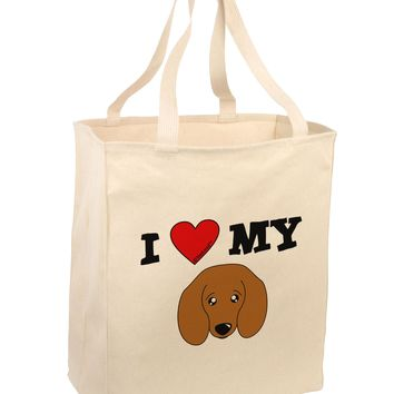 I Heart My - Cute Doxie Dachshund Dog Large Grocery Tote Bag by TooLoud