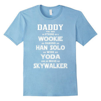 Dad - You Are My Super star Hero T shirt wars