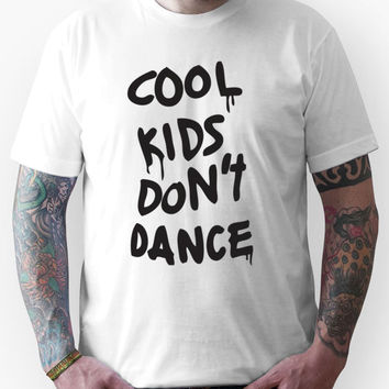 Cool Kids Don't Dance Unisex T-Shirt