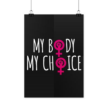 My Body My Choice Poster Womens Rights Poster Pro Choice Poster