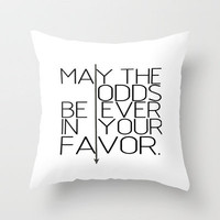 May The Odds Be Ever In Your Favor Throw Pillow by productoslocos | Society6