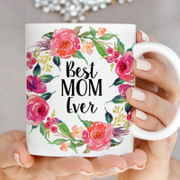 Best Mom Ever Mug - Mothers Day Gift Mug - Q0016